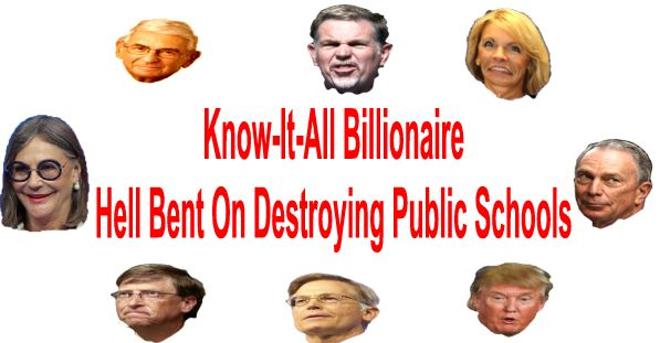 billionaire know it all trying to destroy publiuc schools 2